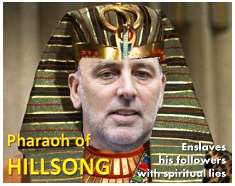 Brian Houston. The Pharaoh of Hillsong. Steals the treasures of the House of God daily for his errant self, family and coterie.